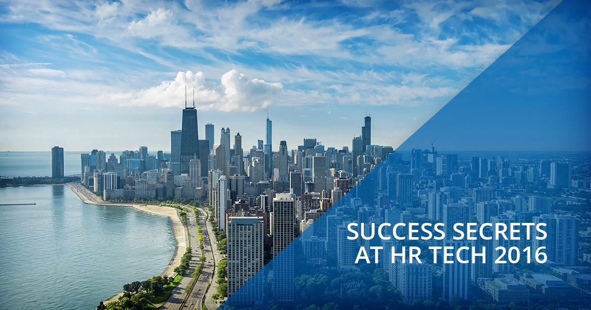 Success Secrets at HR Tech 2016 Success Secrets at HR Tech 2016