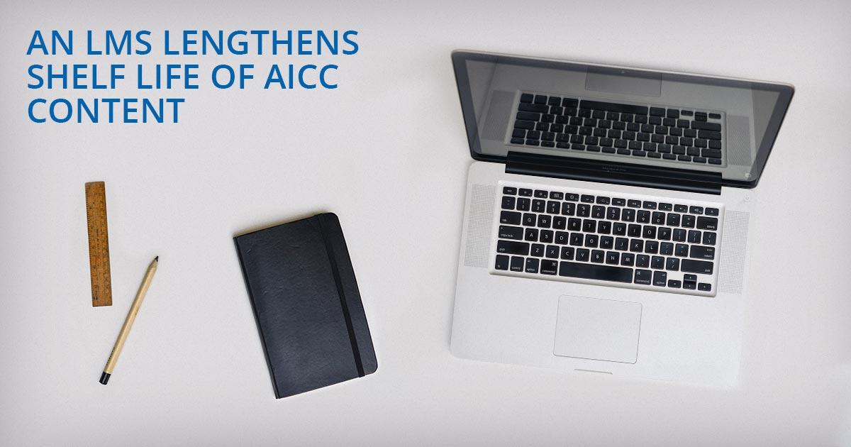 An LMS lengthens shelf life of AICC content