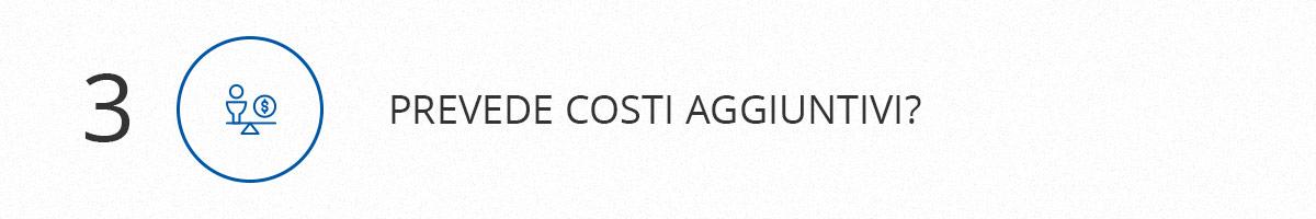 Prevede costi aggiuntivi?